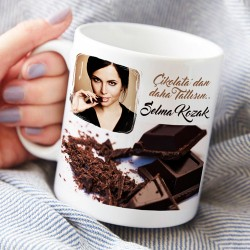 - Çikolatalardan Daha Tatlısın Kupa Bardak