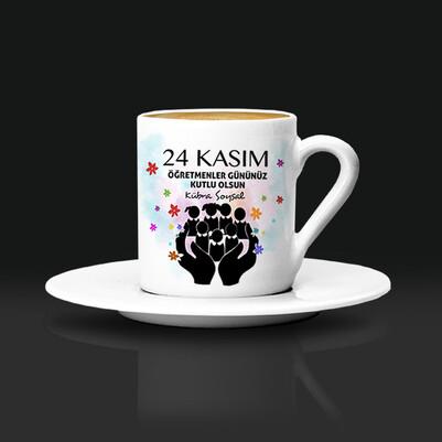 - 24 Kasım Kutlu Olsun Öğretmen Kahve Fincanı