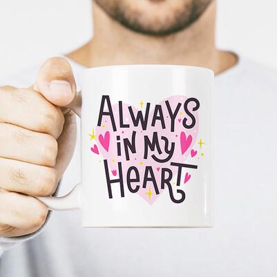 - Always In My Heart Kupa Bardak