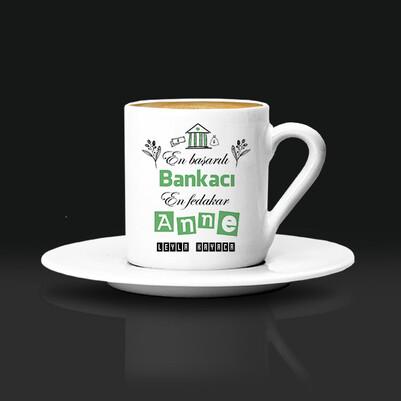 - Bankacı Anneye Hediye Kahve Fincanı