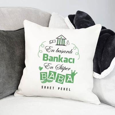 - Bankacı Babalara Hediye Yastık