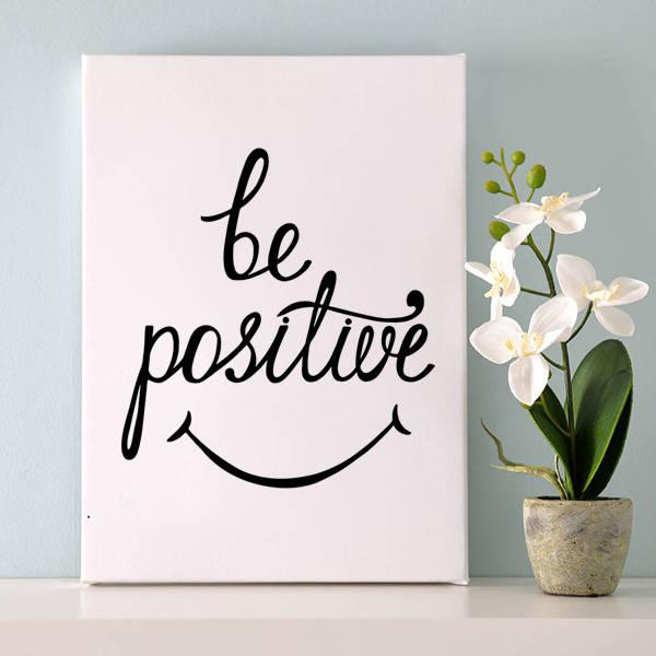 Be Positive Temalı Motto Kanvas Tablo