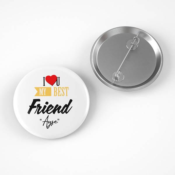 Best Friend İsme Özel Buton Rozet