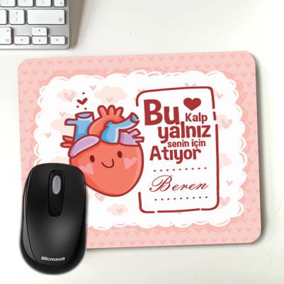 - Bu Kalp Senin İçin Atıyor Mouse Pad
