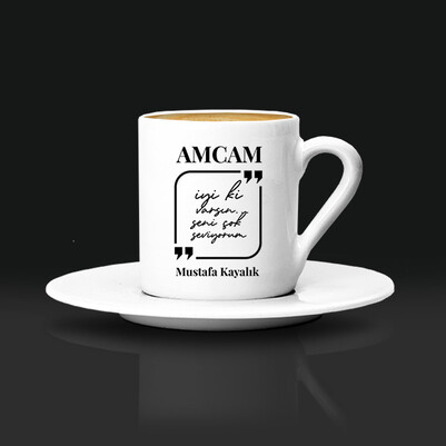 - Canım Amcam Mesajlı Kahve Fincanı