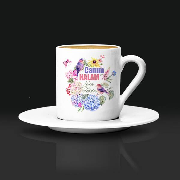 Çiçek Halam İsimli ve Mesajlı Kahve Fincanı
