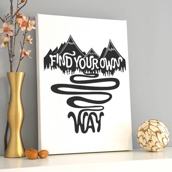 Find Your Own Way Motto Kanvas Tablo