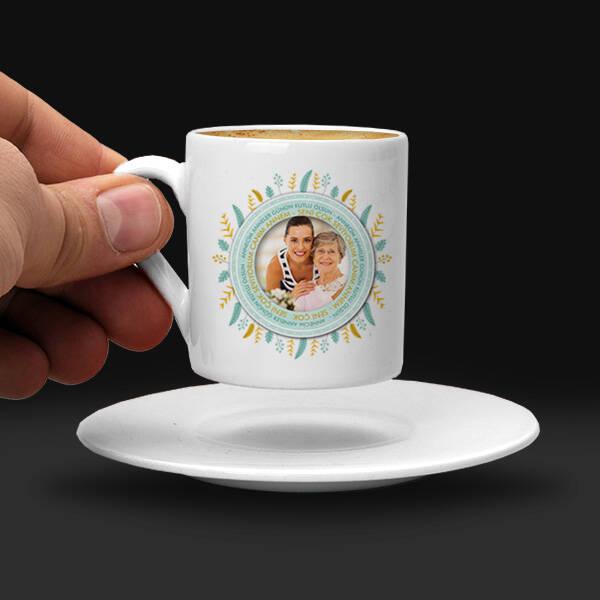 Güzel Annem Fotoğraflı Kahve Fincanı