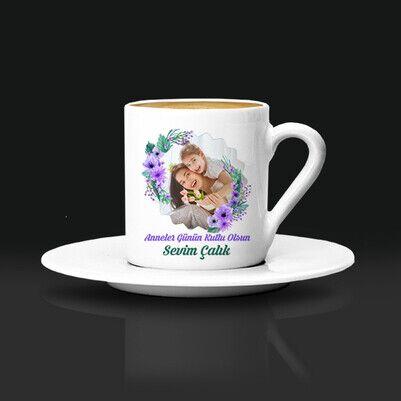 - Güzeller Güzeli Çiçek Annem Kahve Fincanı
