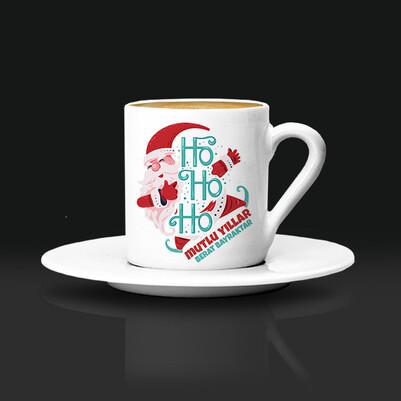 - Ho Ho Ho Tasarımlı Yılbaşı Kahve Fincanı