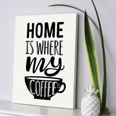 - Home Is Where My Coffee Motto Kanvas Tablo