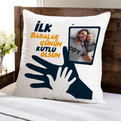 - İlk Babalar Günün Kutlu Olsun Fotoğraflı Yastık