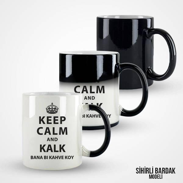 Keep Calm and Kalk Bana Bi Kahve Koy Kupa Bardak