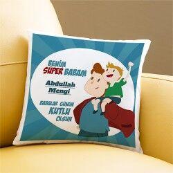 - Kişiye Özel Süper Babam Yastık