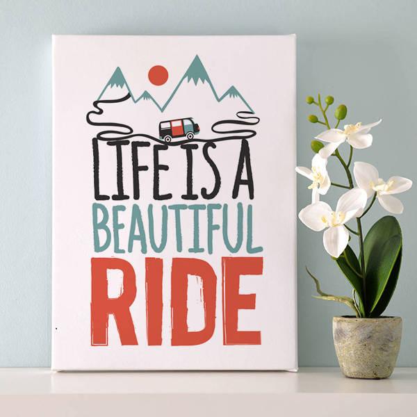 Life Is A Beautiful Ride Motto Kanvas Tablo