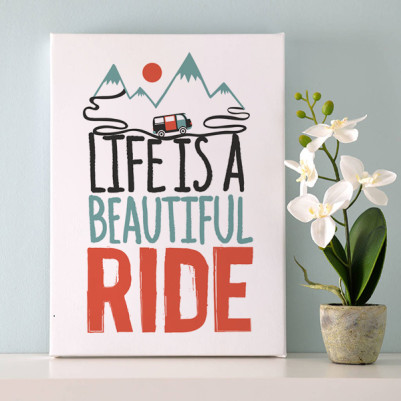 - Life Is A Beautiful Ride Motto Kanvas Tablo