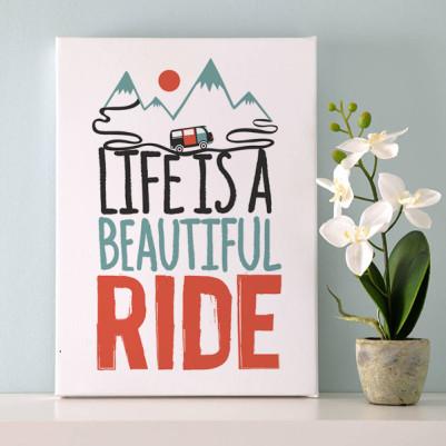 - Life Is A Beautiful Ride Motto Kanvas Tablo