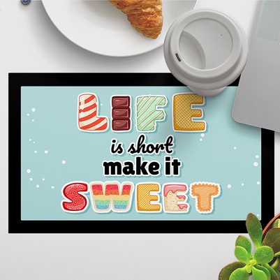 - Life Is Short Make It Sweet Amerikan Servisi