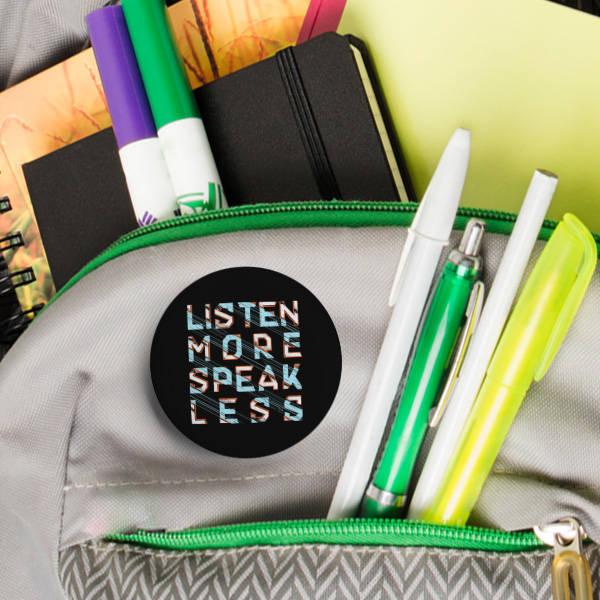 Listen More Speak Less Buton Rozet