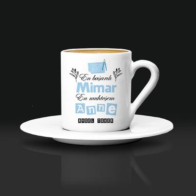 - Mimar Annelere Hediye Kahve Fincanı