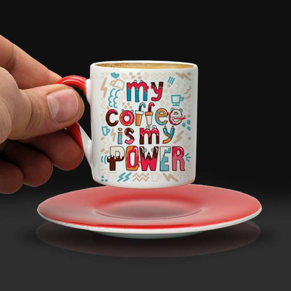 My Coffee Is My Power Kahve Fincanı