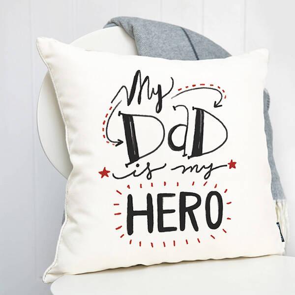 My Dad Is My Hero Yastık