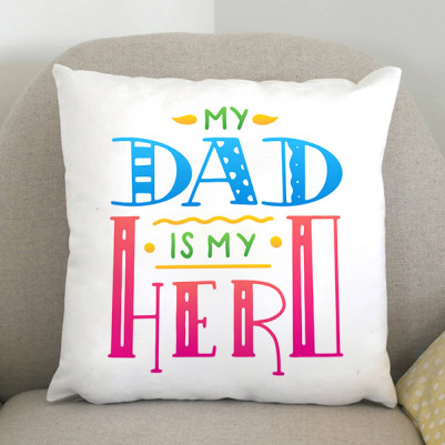 - My Dad Is My Hero Yastık