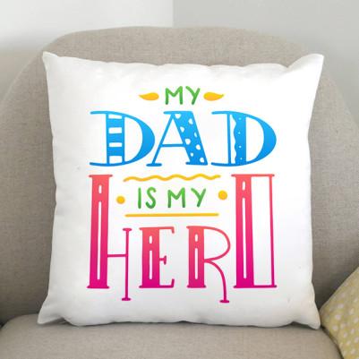 - My Dad Is My Hero Yastık