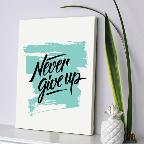 Never Give Up Motto Kanvas Tablo