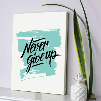 - Never Give Up Motto Kanvas Tablo