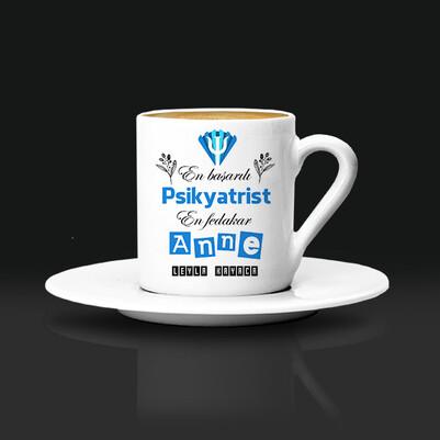- Psikiyatrist Annelere Hediye Kahve Fincanı
