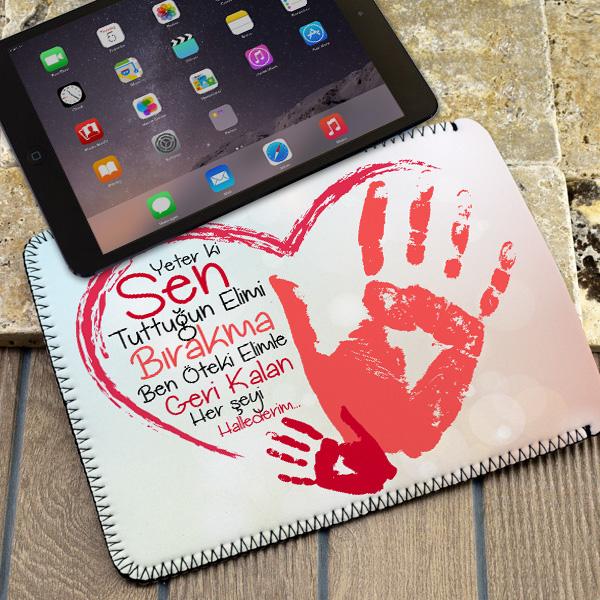 Sen Yeter ki Ellerimi Bırakma Tablet Kılıfı