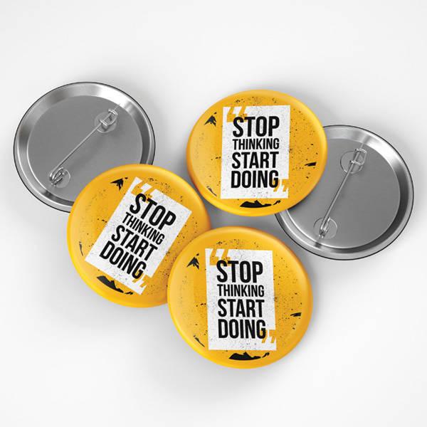 Stop Thinking Start Doing Buton Rozet