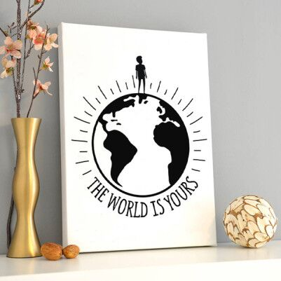 - The World Is Yours Motto Kanvas Tablo