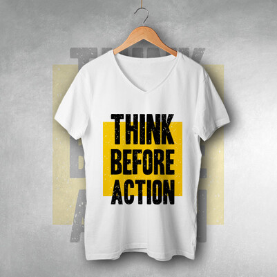 - Think Before Action Tişört
