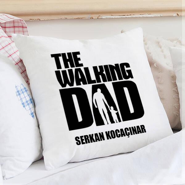 Walking Dad İsme Özel Yastık